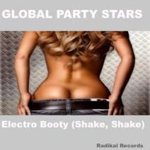 Global Party Stars featuring Danzel and 2 In A Room – Electro Booty (Shake, Shake)