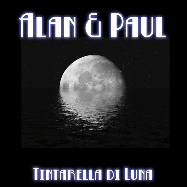 Alan And Paul – Tintarella Di Luna