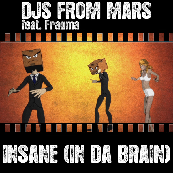 DJs From Mars Feat. Fragma - Insane (In Da Brain)