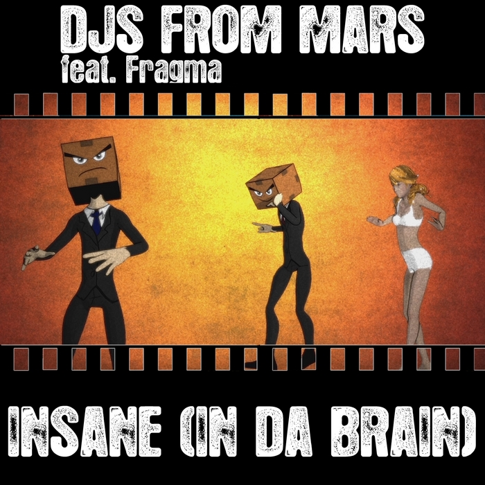 DJs From Mars feat. Fragma - Insane (In Da Brain) [Original Radio Edit]