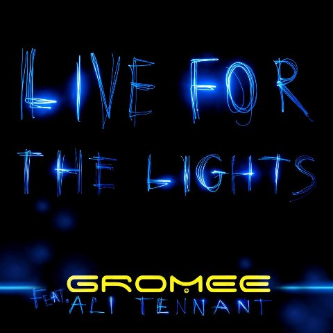 """Live For The Lights"" by Gromee Posted By Skope Magazine"