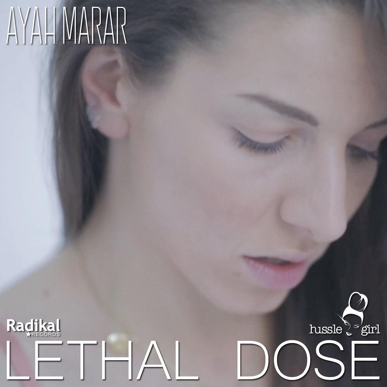 Ayah Marar – Lethal Dose (Dilemn Remix)