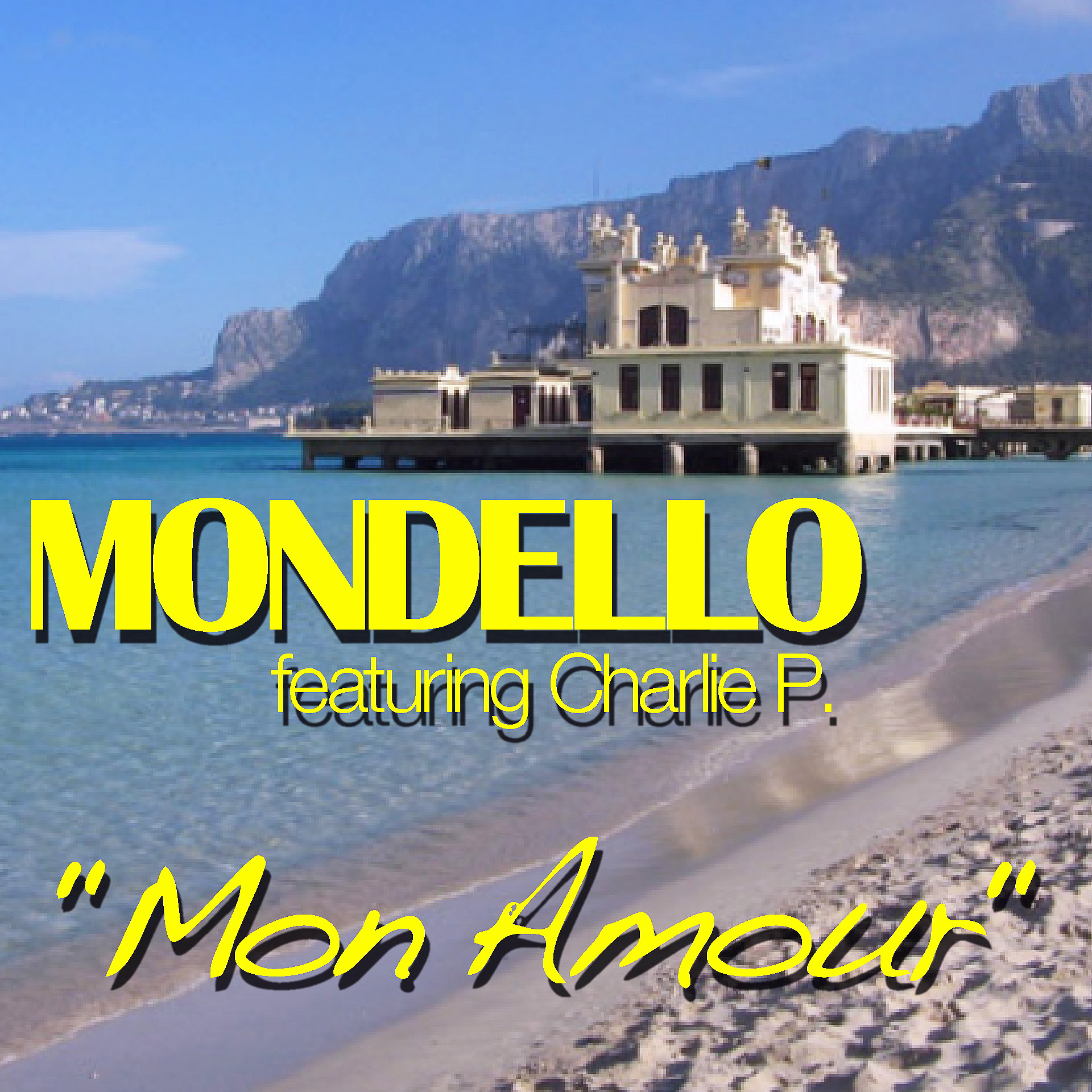 Mondello feat. Charlie P – Mon Amour (Gelato Mix) [Radio Edit]