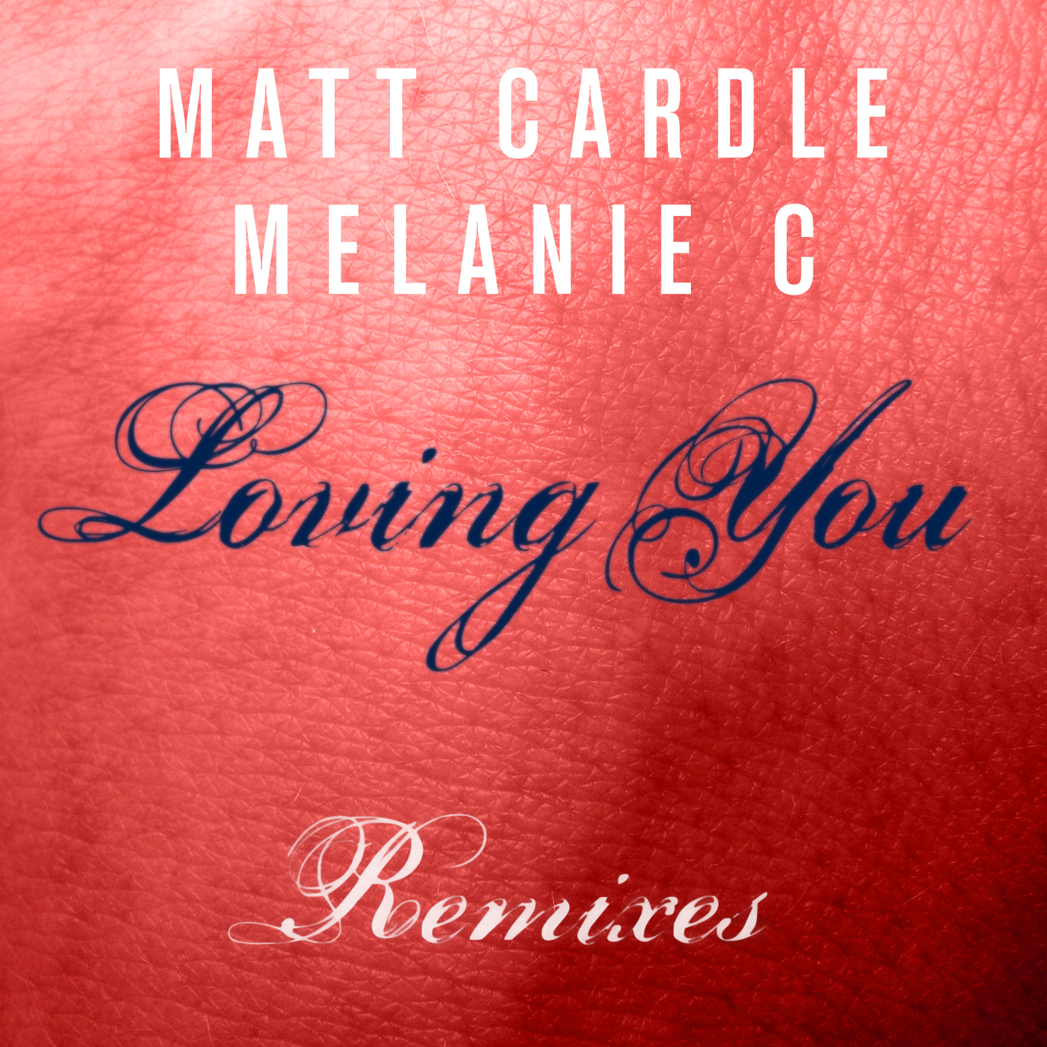 Matt Cardle & Melanie - Loving You Remixes