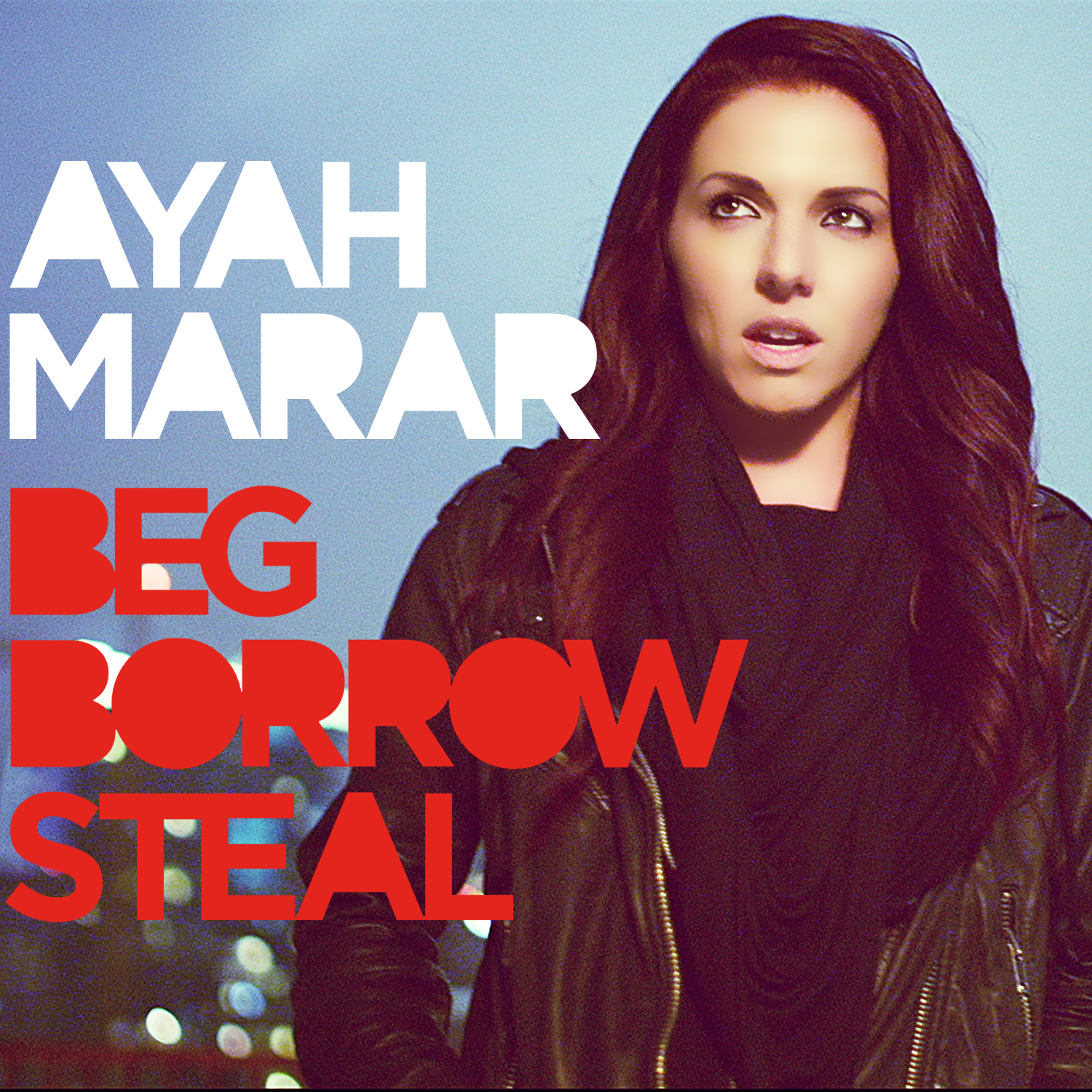 Ayah Marar – Beg Borrow Steal Remixes