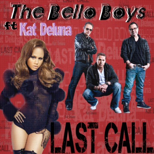 """Last Call"" by Kat DeLuna & The Bello Boys Available April 29th!"
