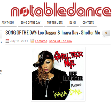 "Lee Dagger ft Inaya Day's ""Shelter Me""  NotableDance.com's Song Of The Day"
