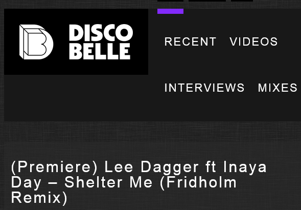 "Lee Dagger ft Inaya Day ""Shelter Me (Fridholm Remix)"" Discobelle Premiere"