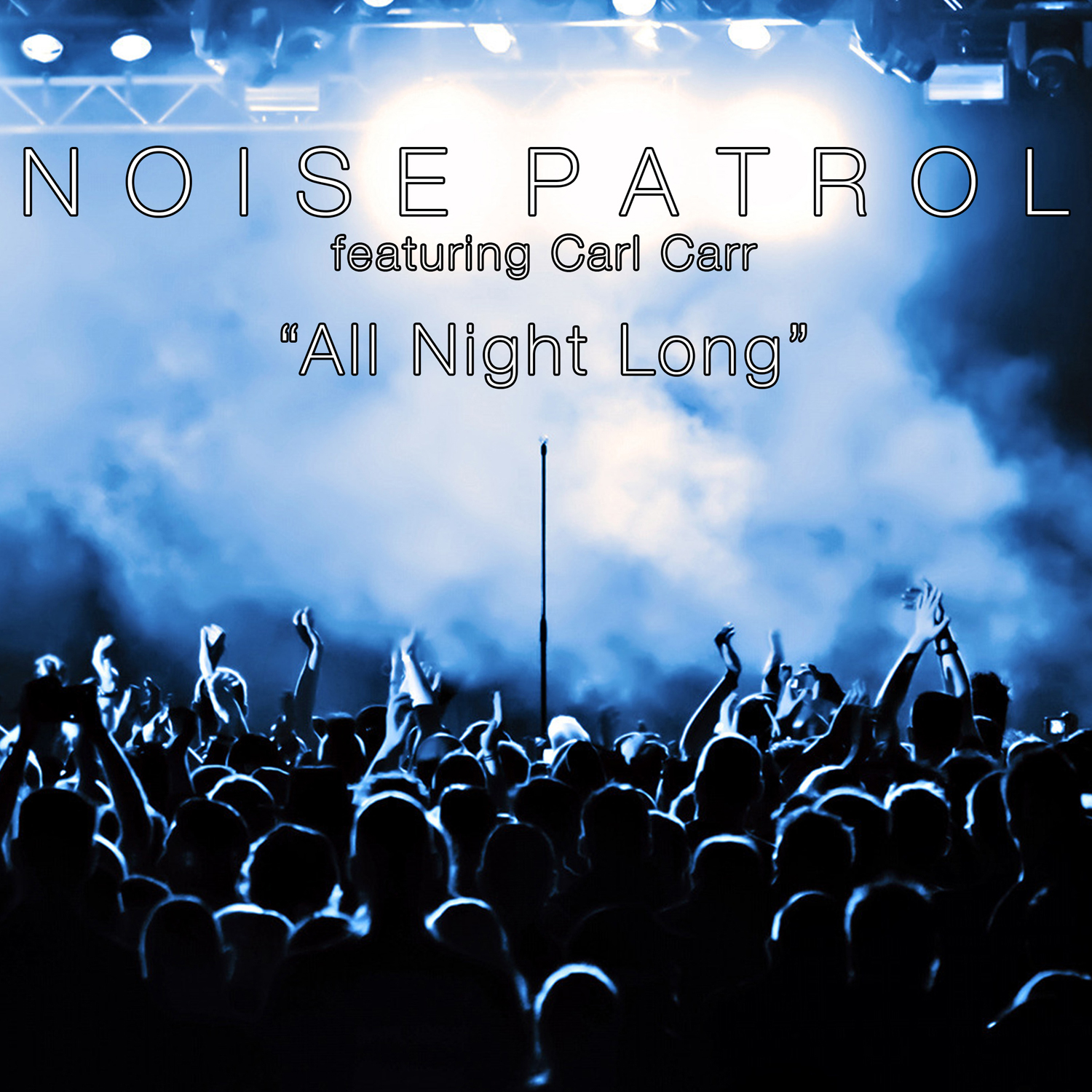 Noise Patrol - All Night Long (feat. Carl Carr)