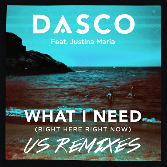 DASCO 'What I Need (Right Here, Right Now) US Remixes' Out Now on Radikal Records