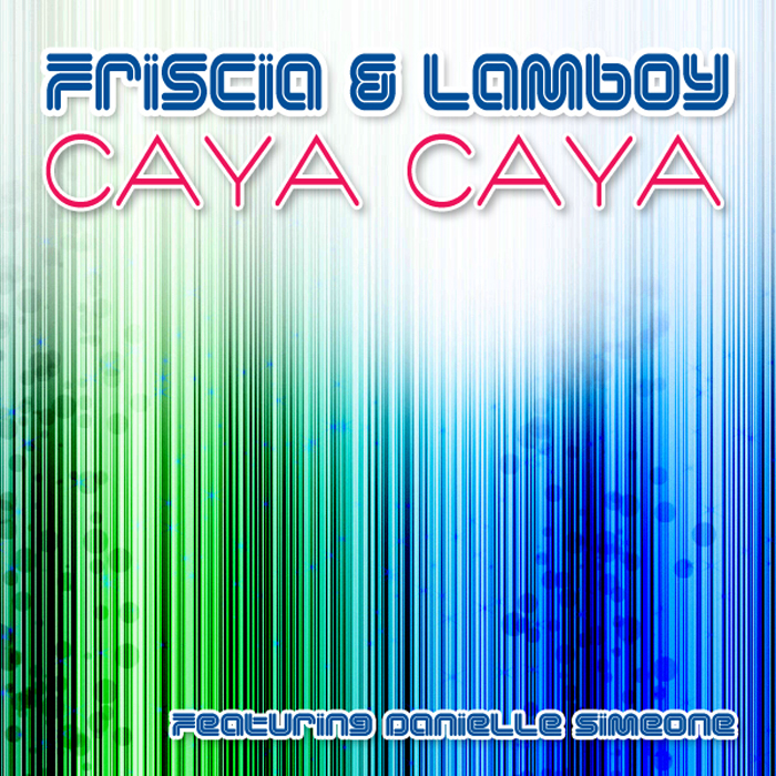 Friscia & Lamboy – Caya Caya (Extended Pop Mix)