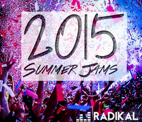 2015 Summer Jams Playlist - Radikal Records