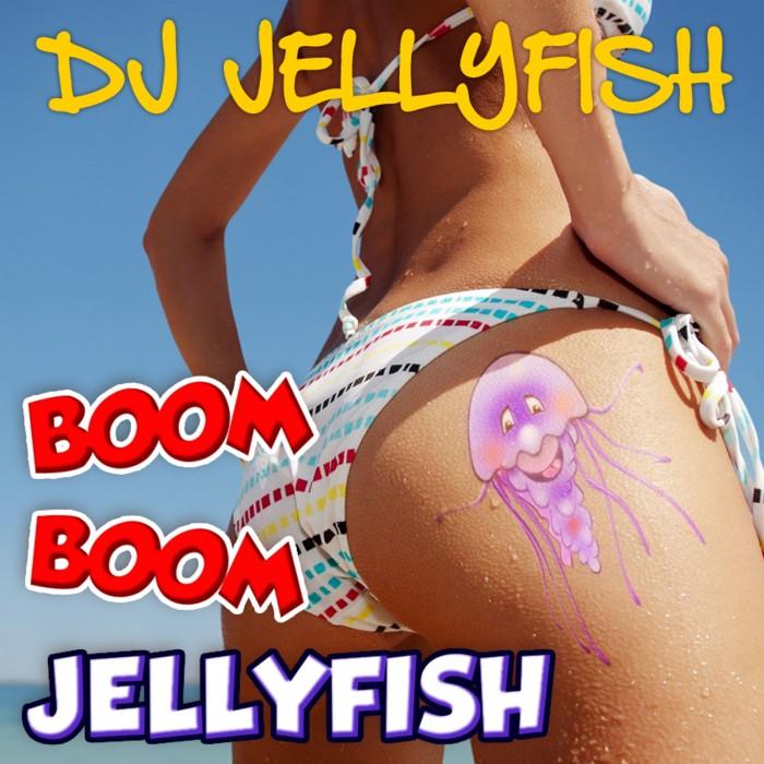 DJ Jellyfish - Boom Boom Jellyfish