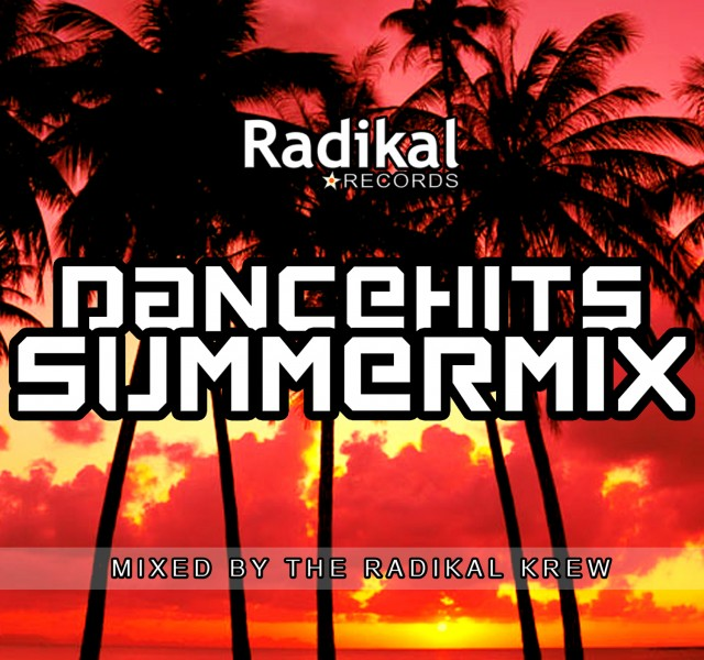 Radikal Records Presents: DanceHits Summer Mix