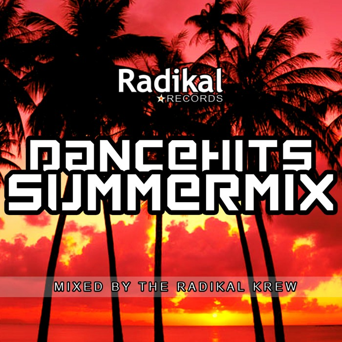 Radikal Records Presents: DanceHits Summer Mix