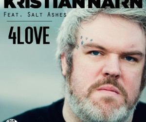 Kristian Nairn – 4Love (feat. Salt Ashes)