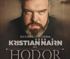 Kristian Nairn's 'Rave of Thrones' Stops in London Sunday, March 27th