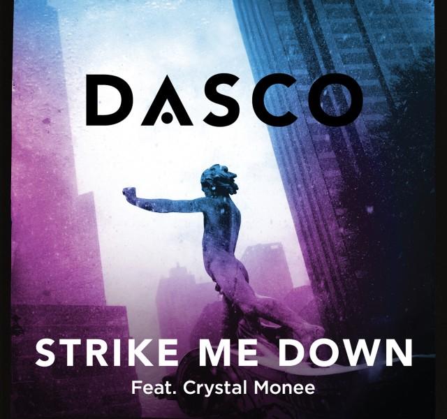 DASCO - Strike Me Down (feat. Crystal Monee)