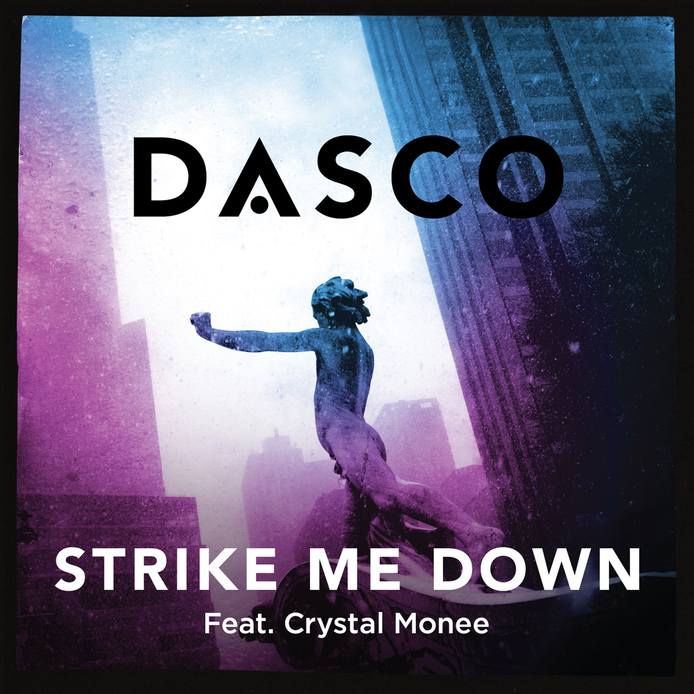DASCO - Strike Me Down (feat. Crystal Monee)