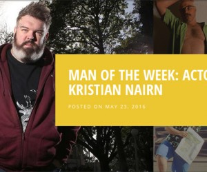 "Chubstr Named Kristian Nairn ""Man of The Week"""