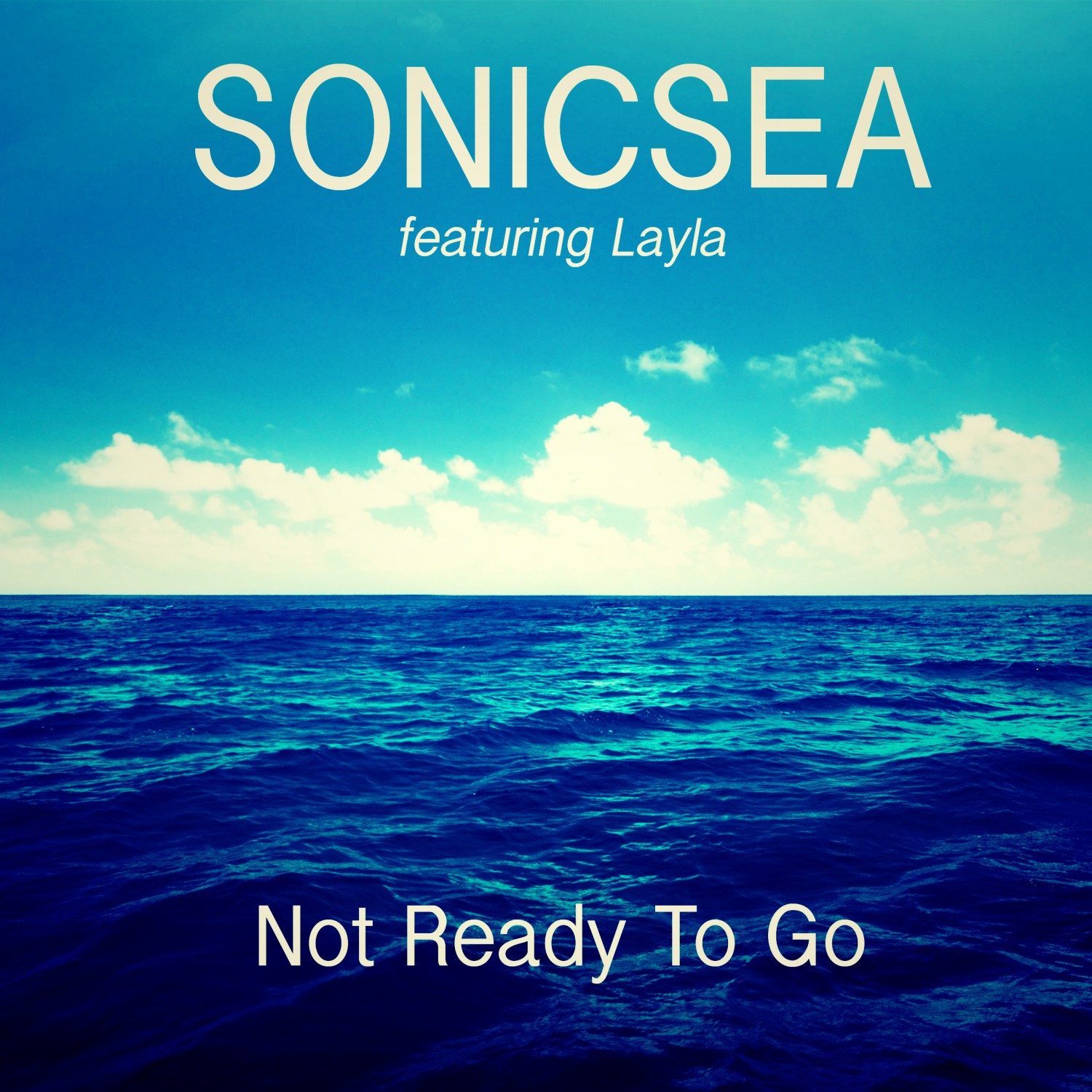 Sonicsea - Not Ready To Go (feat. Layla)