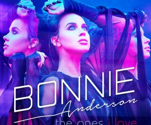 Bonnie Anderson – The Ones I Love
