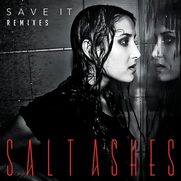 Salt Ashes - Save It (Remixes)