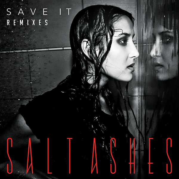 Salt Ashes - Save It (Remixes)