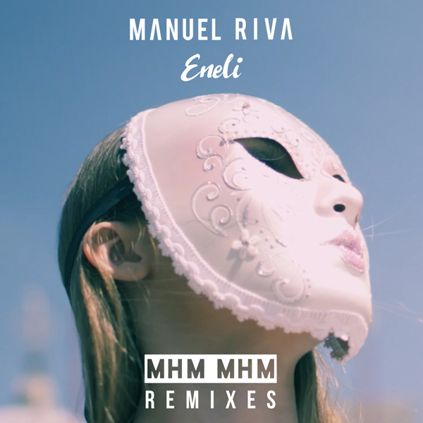 Manuel Riva & Eneli - Mhm Mhm (Remixes)
