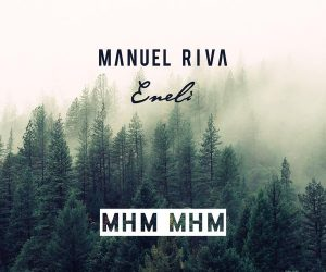 "Manuel Riva and Eneli's ""Mhm Mhm"" Climbs Music Week's Club Charts"