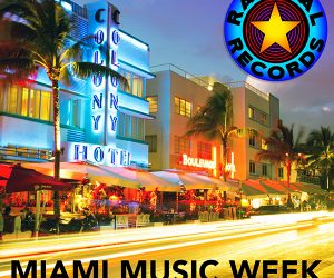Radikal Records Releases Compilation for Miami Music Week 2017