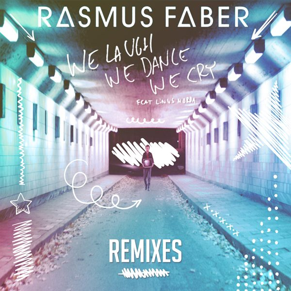 Rasmus Faber - We Laugh We Dance We Cry (Remixes)