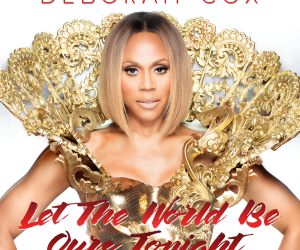 "Deborah Cox's ""Let the World Be Ours Tonight"" Jumps to #23 on Billboard's Dance Club Chart"