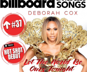 "Deborah Cox's ""Let the World Be Ours Tonight"" Makes Hot Shot Debut on Billboard's Dance Club Chart"