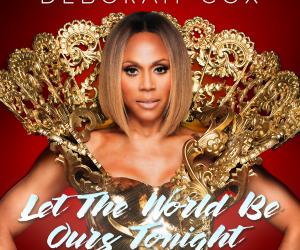 Deborah Cox - Let the World Be Ours Tonight (Remixes)