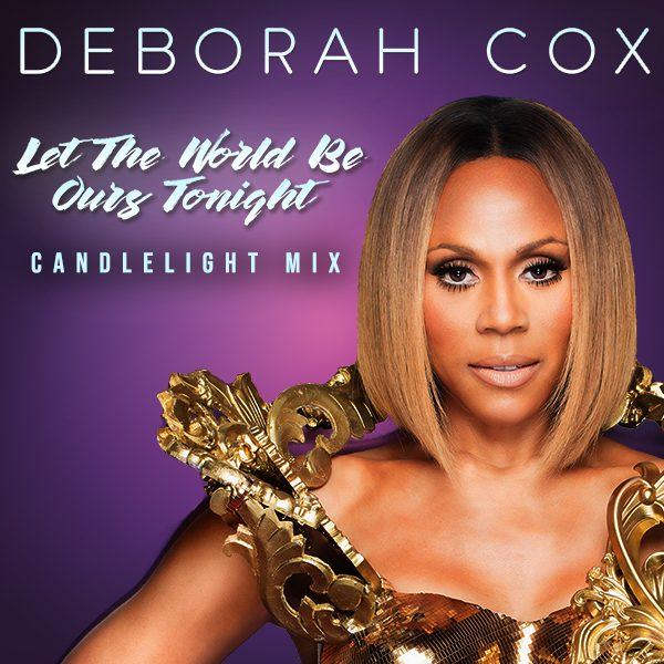 deborah cox let the world be ours tonight candlelight mix