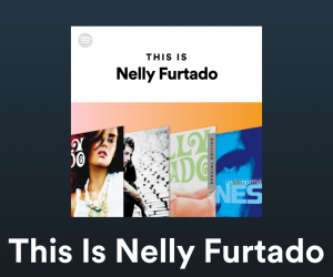 """Spotify Adds """"Sticks And Stones"""" to 'This Is Nelly Furtado' Playlist"""