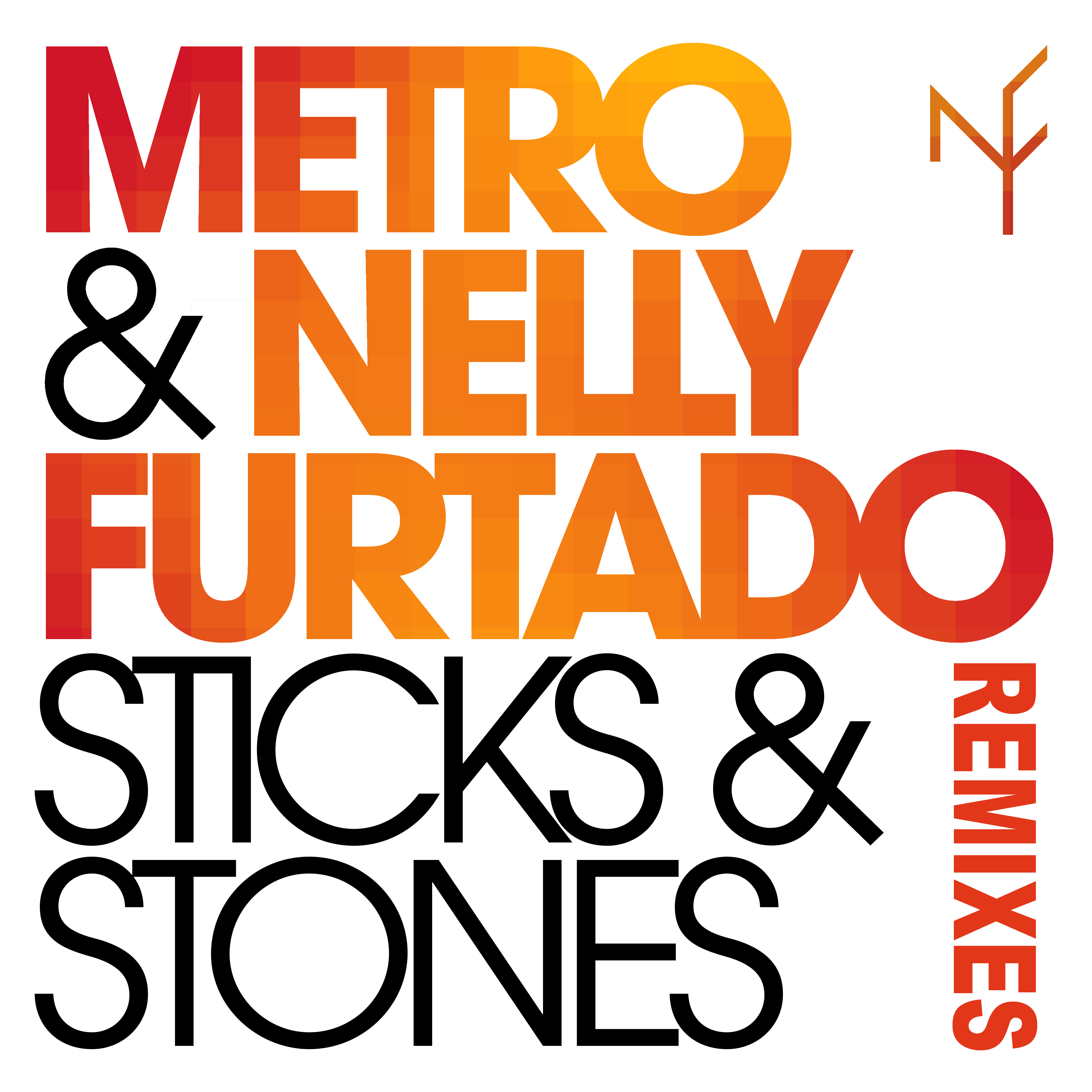 metro & nelly furtado Sticks and Stones Remix Package