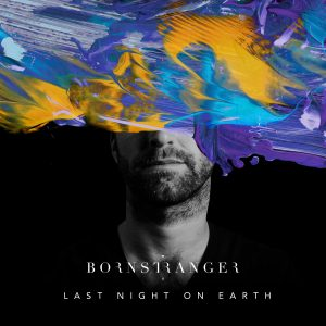 Born Stranger - Last Night on Earth - Cover Art