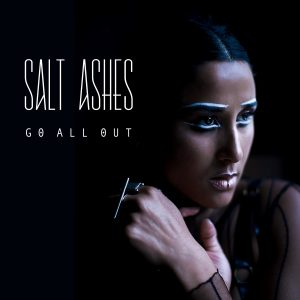 Salt Ashes - Go All Out
