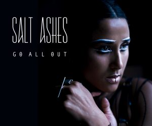 "Pre-order Salt Ashes ""Go All Out"", Available October 12th"