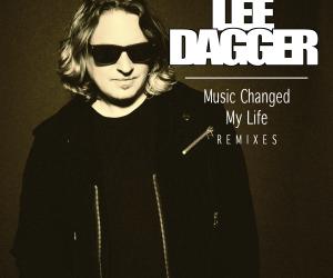 Lee Dagger - Music Changed My Life (Remixes)