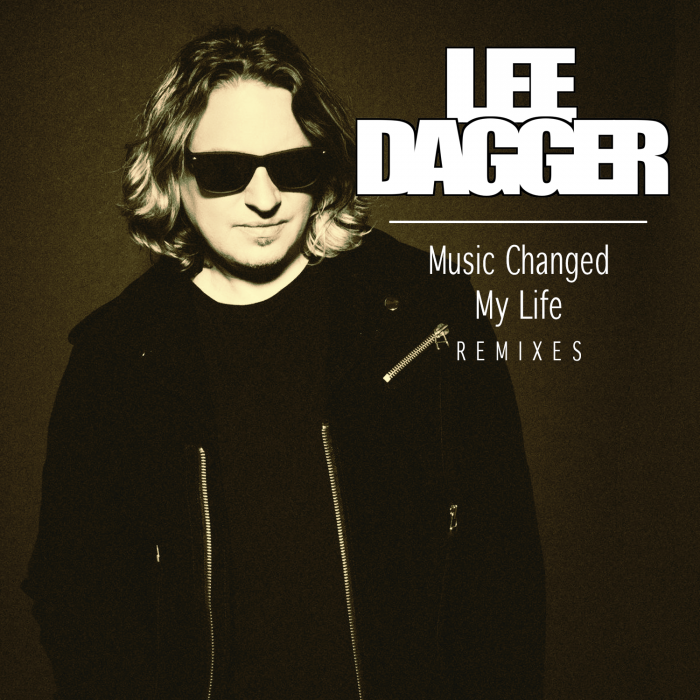 lee dagger Music Changed My Life (Remixes)
