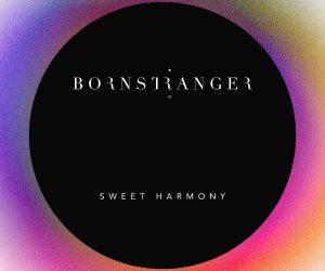 Born Stranger - Sweet Harmony