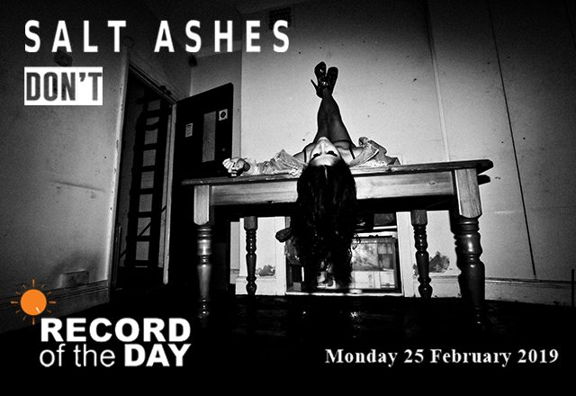 "Record of the Day - Salt Ashes - ""Don't"""