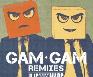 DJs From Mars - Gam Gam (Remixes)