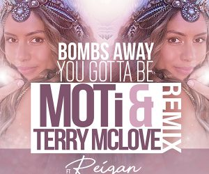 Bombs Away - You Gotta Be (MOTi & Terry McLove Remix)