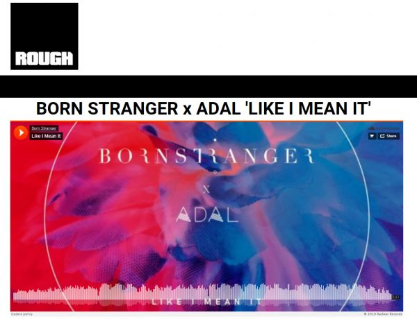 "ROUGH Premiere | Born Stranger x ADAL ""Like I Mean It"""