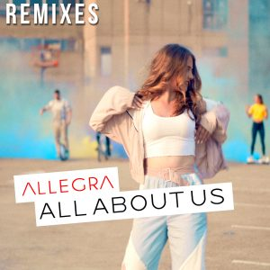 Allegra - All About Us (Remixes)