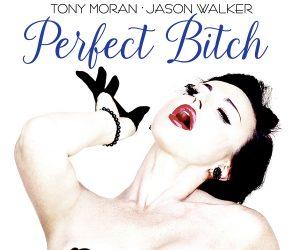 Tony Moran & Jason Walker Release 'Perfect Bitch (Remixes Vol 2)' as They Climb Billboard's Dance Charts